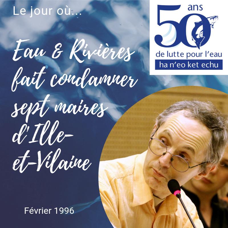 Février 1996 | Eau & Rivières de Bretagne fait condamner des maires d'Ille-et-Vilaine