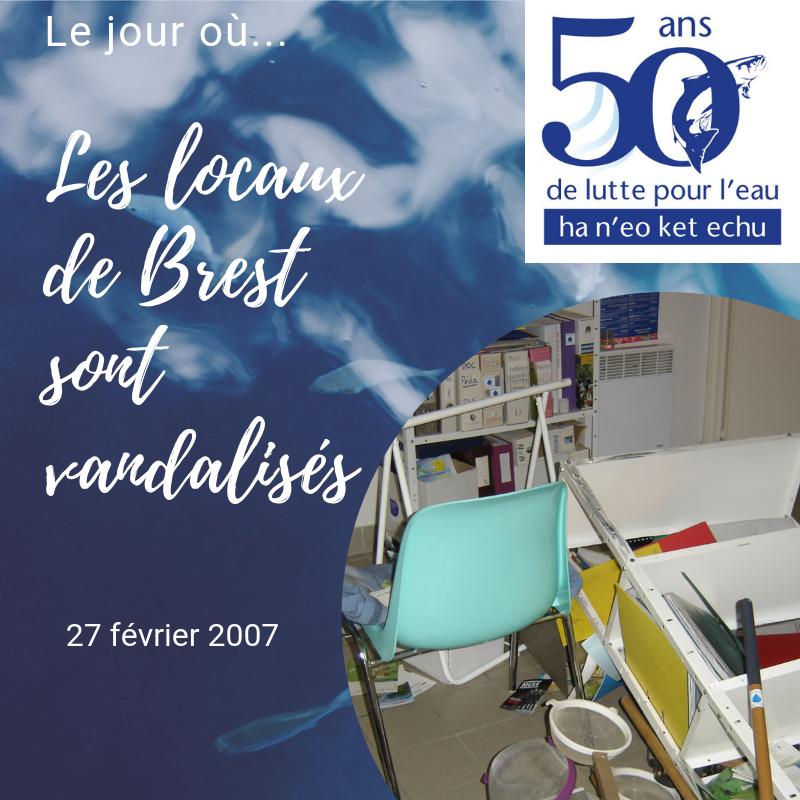 27 février 2007 | Les locaux de Brest sont vandalisés